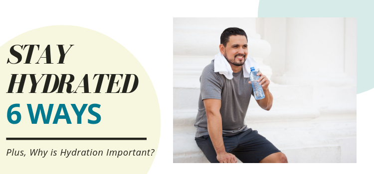 Why is Hydration Important? 8 Ways to Stay Hydrated This Summer + How Much Do I Need to Drink?