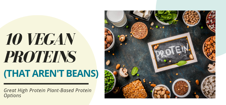 Vegan Protein Sources That Aren't Beans
